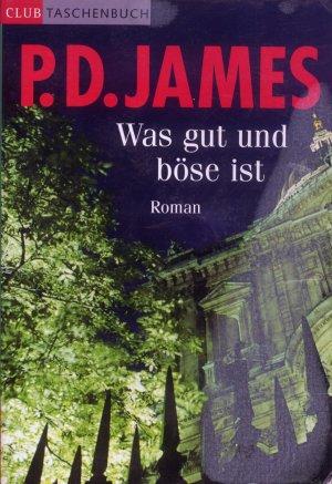 Bildtext: Was gut und böse ist von James, P. D.