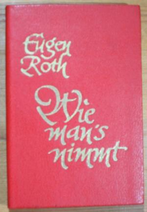 Wie man's nimmt., Eine Auswahl neuer Verse und neuer Geschichten. Herausgegeben von Fritz Fröhling.