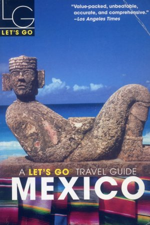 Bildtext: Let's Go: Mexico - A Let's Go travel Guide Mexico von Autorenkollektiv