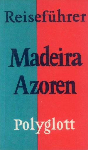 Bildtext: Madeira / Azoren von Autorenkollektiv