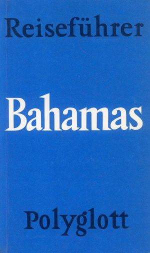 Bildtext: Bahamas - Polyglott Reiseführer von Autorenkollektiv
