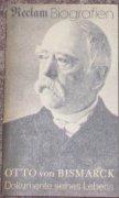 Otto von Bismarck - Dokumente seines Lebens
