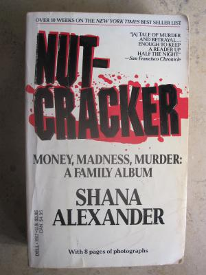 NUT-CRACKER: MONEY MADNESS MURDER: A FAMILY ALBUM