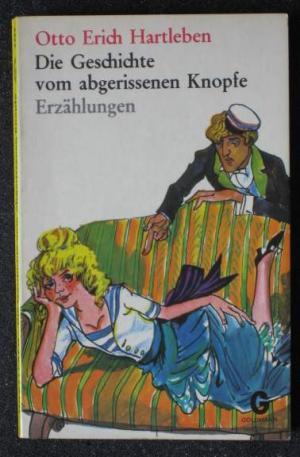 Die Geschichte vom abgerissenen Knopfe. Erzählungen. Goldmann 2495