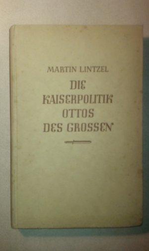 Die Kaiserpolitik Ottos des Grossen.