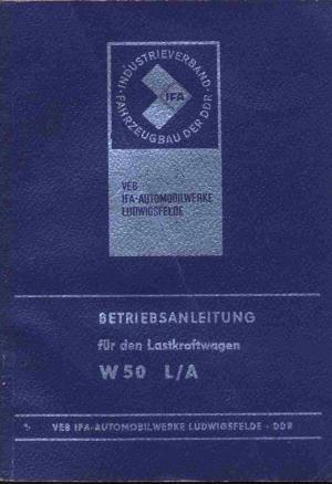 """Betriebsanleitung für den Lastkraftwagen W 50 L/A"""" (Autorenkollektiv ..."""