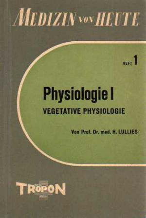 """Physiologie I - Vegetative Physiologie (Schriftenreihe """"Medizin von heute"""")"""