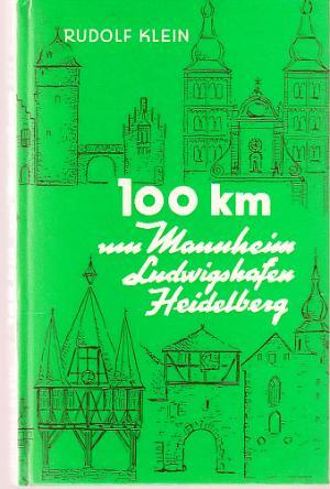 100 km um Mannheim, Ludwigshafen, Heidelberg