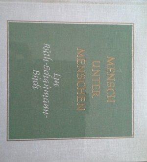 Mensch unter Menschen : ein Ruth-Schaumann-Buch mit Werken d. Dichterin, Bildhauerin, Malerin u. Grafikerin.