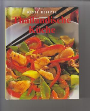Beste Rezepte - Thailändische Küche