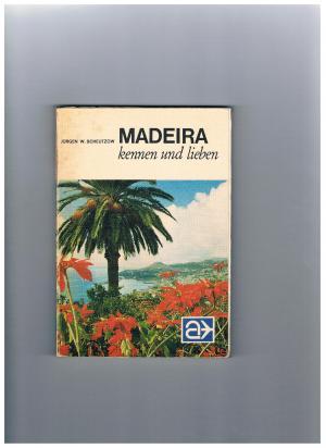 Madeira kennen und lieben