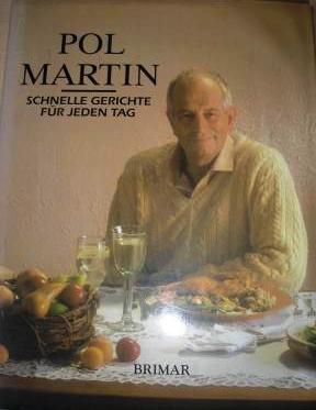 schnelle gerichte f r jeden tag pol martin buch gebraucht kaufen a01jvkrq01zzl. Black Bedroom Furniture Sets. Home Design Ideas