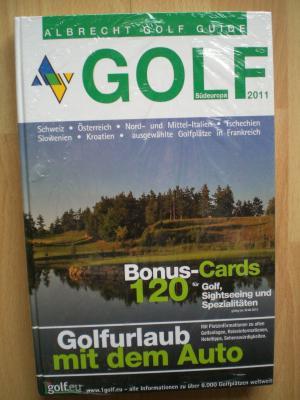Golfurlaub mit dem Auto  -  GOLF Südeuropa 2011 / Mit Platzinformationen zu allen Golfanlagen, Reiseinformationen, Hoteltipps, Sehenswürdigkeiten