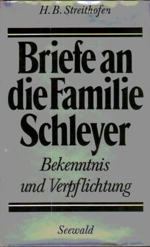 Briefe an die Familie Schleyer. Bekenntnis und Verpflichtung.