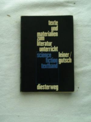Science-fiction   Texte und Materialien zum Literaturunterricht