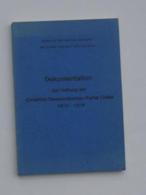 Dokumentation zur Haltung der Christlich- Demokratischen Partei Chiles  1972 - 1976
