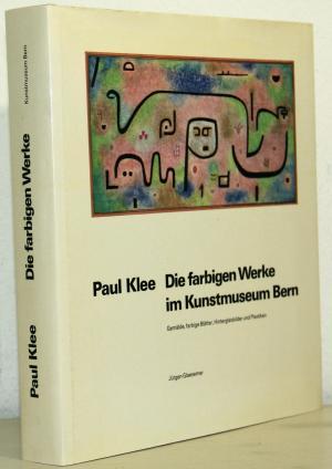 "Paul Klee. Die farbigen Werke im Kunstmuseum Bern"" (Jürgen Glaesemer ..."