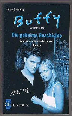 Buffy & Angel. Die geheime Geschichte. Das Tor zu einer anderen Welt. Zweites Buch