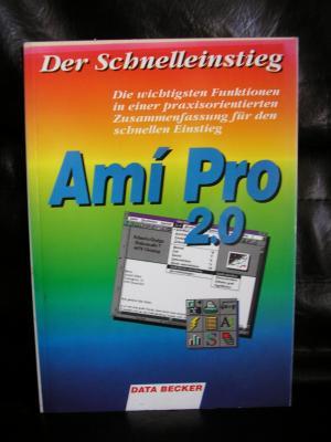 Der Schnelleinstieg Ami Pro 2.0