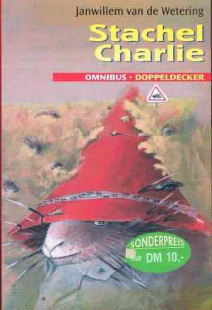 Stachel-Charlie / Mit Illustrationen von Lynn Munsinger / Reihe: Omnibus Doppeldecker Band 20589