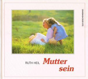 Mutter sein / Reihe: Passat-Bücher Band 54