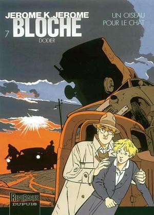 Bildtext: JEROME K. JEROME BLOCHE  UN OISEAU POUR LE CHAT (Jerome K Jerome Bloche, Volume 7) von DODIER, ALAIN