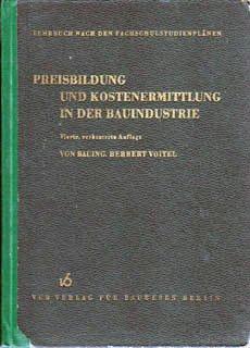 Bildtext: Preisbildung und Kostenermittlung in der Bauindustrie von Voitel, Herbert