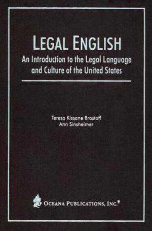 Bildtext: Legal English: An Introduction to the Legal Language and Culture of the United States von Brostoff, Teresa Kissane & Ann Sinsheimer
