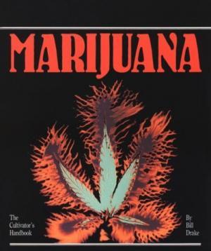 Bildtext: Marijuana Cultivator's Handbook of Marijuana von Drake, J. Ed.