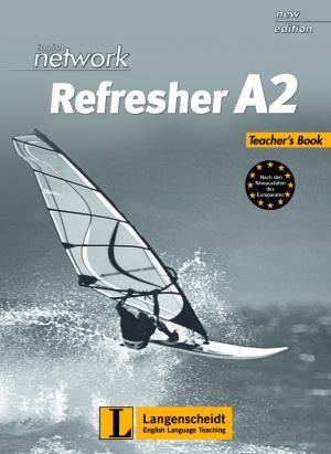 Bildtext: English Network Refresher A2 - Teacher's Book - Kompakter Auffrischungsband für Wiedereinsteiger von Phyllis Driver, Lynda Hübner