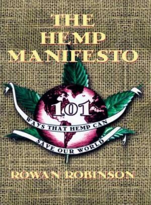 Bildtext: The Hemp Manifesto: 101 Ways That Hemp Can Save Our World von Rowan Robinson