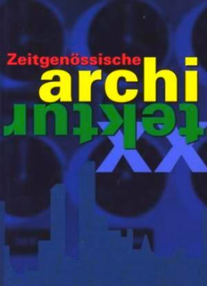 Bildtext: Zeitgenössische Architektur  Atlas de arquitectura actual von Francisco Asensio Cerver