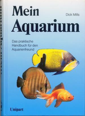 Bildtext: Mein Aquarium - Das praktische Handbuch für den Aquarienfreund von Mills, Dick