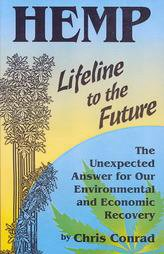 Bildtext: Hemp: Lifeline to the Future: The Unexpected Answer for Our Environmental and Economic Recovery von Chris Conrad