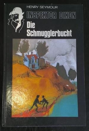 Bildtext: Inspektor Dixon - Die Schmugglerbucht von Henry Seymour