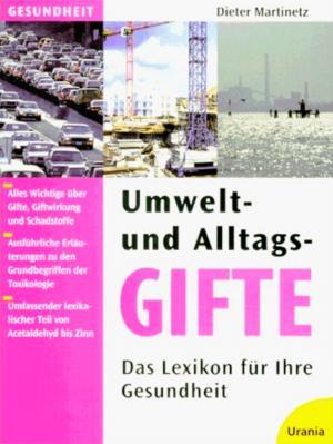 Bildtext: Umwelt- und Alltagsgifte - Das Lexikon für Ihre Gesundheit von Martinetz, Dieter