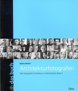 Bildtext: Architekturfotografen  -  Wer fotografiert Architektur in Deutschland von Michel, Bettina