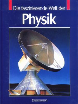 Bildtext: Die faszinierende Welt der Physik von Angelika Gallegos Pedro Gallegos
