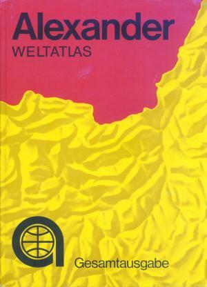 Bildtext: Alexander Weltatlas Gesamtausgabe von Schulze, Helmut Dr.