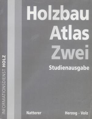 Bildtext: Holzbau-Atlas 2 von Natterer, Julius Herzog, Thomas Volz, Michael