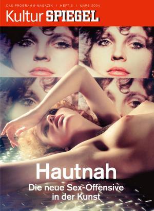 Bildtext: KulturSPIEGEL 3/2004  -  Titelseite - Hautnah - Die neue Sex-Offensive in der Kunst von Stefan Aust