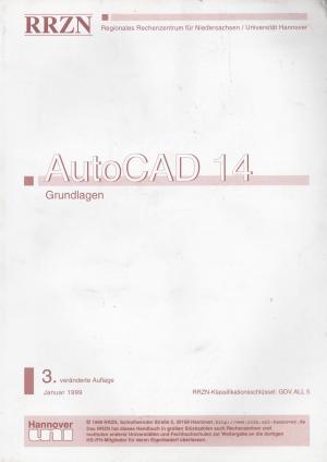 Bildtext: AutoCAD 14 - Grundlagen von Günter Reinemann, Fred Apel, Holger Düvel, Uwe Galow