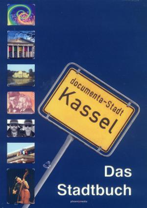 Bildtext: Dass Stadtbuch Documenta-Stadt Kassel von Szypura, Claus Mihm, Frank Walliczek, Thomas u.a.