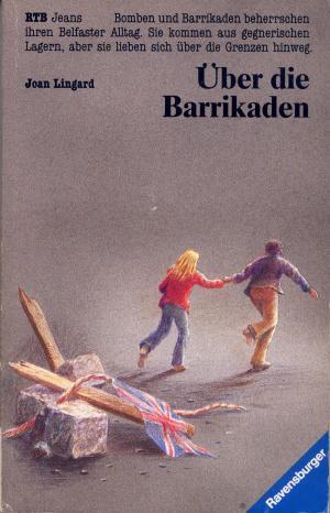 Bildtext: Über die Barrikaden von Lingard, Joan