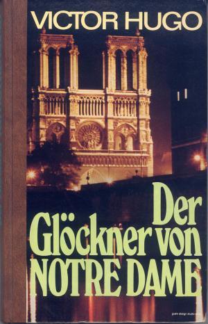 Bildtext: Der Glöckner von Notre-Dame von Hugo, Victor