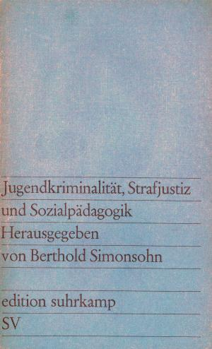 Bildtext: Jugendkriminalität, Strafjustiz und Sozialpädagogik von Berthold Simonsohn