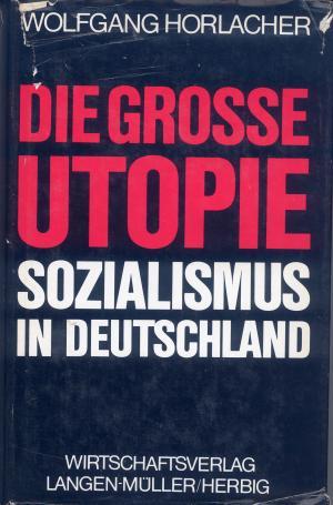 Bildtext: Die grosse Utopie - Sozialismus In Deutschland von Horlacher, Wolfgang