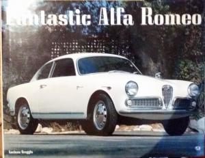 Bildtext: Fantastic Alfa Romeo von Luciano Greggio (Autor), Sandro Bacchi (Autor, Fotograf)