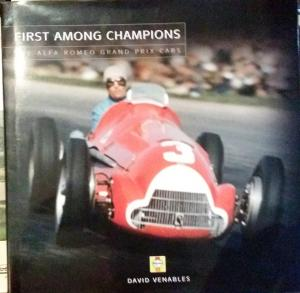 Bildtext: First Among Champions: Alfa Romeo Grand Prix Cars von David Venables