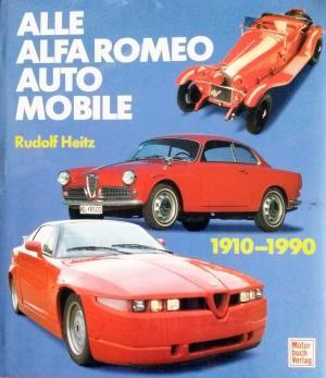 Bildtext: Alle Alfa Romeo Automobile 1910 - 1990 von Heitz, Rudolf